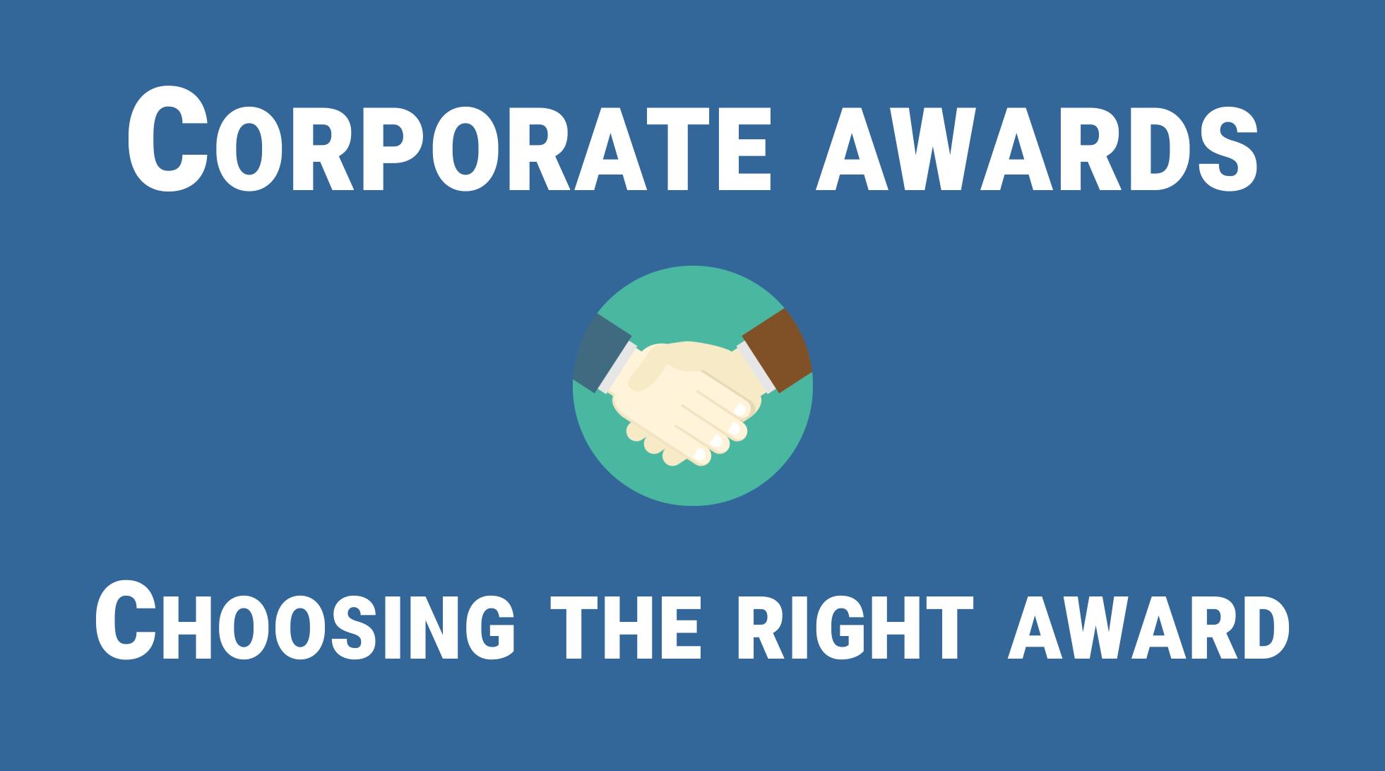 Corporate awards - choosing the right award