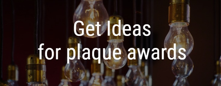 Get Ideas for plaque awards